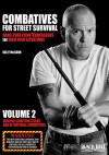 Combatives for Street Survival: Hard-Core Countermeasures for High-Risk Situations, Volume 2: Weapon Counterattacks and Situational Combatives - NOT A BOOK