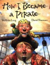 How I Became a Pirate - Melinda Long, David Shannon