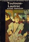 Toulouse-Lautrec - André Fermigier, Paul Stevenson
