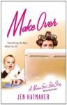 Make Over: Revitalizing the Many Roles You Fill (A Modern Girli�?s Bible Study) - Jennifer Hatmaker