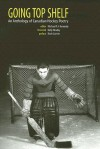 Going Top Shelf: An Anthology of Canadian Hockey Poetry - Michael P. J. Kennedy, Kelly Hrudey, Roch Carrier