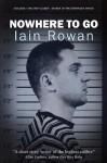 Nowhere To Go - Iain Rowan