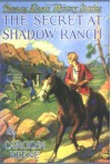 The Secret at Shadow Ranch - Carolyn Keene, Russell H. Tandy, Mildred Benson