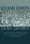 Jacko Jacobus - Kwame Dawes