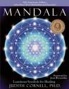 Mandala: Luminous Symbols for Healing (with a New CD of Meditations and Exercises!) - Judith Cornell, Joan Borysenko, Miron Borysenko