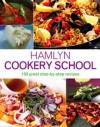 Hamlyn Cookery School: 150 Great Step By Step Recipes - Joanna Farrow