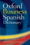 The Oxford Spanish Business Dictionary - Donald Watt