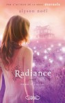 Radiance, Tome 2: Eclat (ETERNELS) (French Edition) - Alyson Noel, Sylvie Cohen