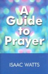A Guide to Prayer - Isaac Watts
