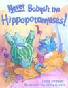 Never Babysit the Hippopotamuses! - Doug Johnson