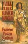 Call the River Home - Frances Patton Statham