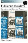 Fiddler on the Move: Exploring the Klezmer World - Mark Slobin