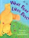 What Bear Likes Best! - Alison Ritchie, Dubravka Kolanovic