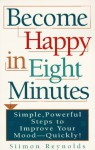 Become Happy in Eight Minutes - Simon Reynolds, Simon Reynolds