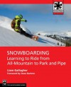 Snowboarding: Learning to Ride from All Mountain to Park - Liam Gallagher, Jesse Burtner