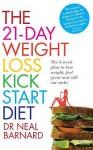 The 21-Day Weight Loss Kickstart Diet - Neal D. Barnard