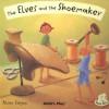 Elves and the Shoemaker (Flip-Up Fairy Tales) - Alison Edgson