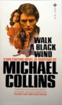 Walk a Black Wind - William Arden