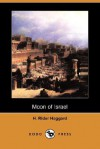 Moon of Israel (Dodo Press) - H. Rider Haggard
