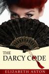 The Darcy Code - Elizabeth Aston