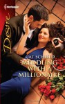 Meddling with a Millionaire - Cat Schield