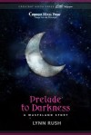 Prelude to Darkness - Lynn Rush