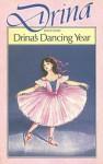 Drina's Dancing Year - Jean Estoril, Jenny Sanders