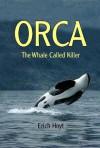 Orca: The Whale Called Killer - Erich Hoyt
