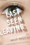 Last Seen Leaving - Kelly Braffet
