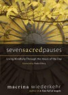 Seven Sacred Pauses: Living Mindfully Through the Hours of the Day - Macrina Wiederkehr, Paul D'Arcy