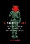 A Shameful Act - Taner Akçam, Paul Bessemer