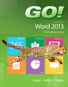 Go! with Microsoft Word 2013: Comprehensive - Shelley Gaskin