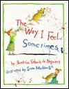 Way I Feel...Sometimes - Beatrice Schenk de Regniers, Susan Meddaugh