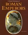 A Pocket Dictionary of Roman Emperors - Paul Roberts