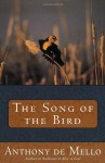 The Song of the Bird - Anthony de Mello