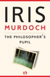 The Philosopher's Pupil - Iris Murdoch