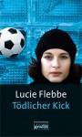 Tödlicher Kick - Lucie Flebbe