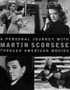 A Personal Journey with Martin Scorsese Through American Movies - Martin Scorsese, Michael Henry Wilson