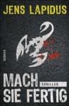 Mach sie fertig: Thriller (German Edition) - Jens Lapidus, Antje Rieck-Blankenburg