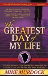 The Greatest Day of My Life - Mike Murdock