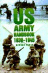 U S Army Handbook 1939-1945 - George Forty