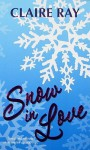 Snow in Love - Claire Ray