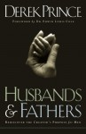 Husbands and Fathers: Rediscover the Creator's Purpose for Men - Derek Prince