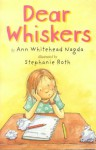 Dear Whiskers - Ann Whitehead Nagda, Stephanie Roth