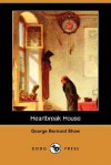 Heartbreak House (Dodo Press) - George Bernard Shaw