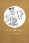 Bakkhai - Euripides, Robert Bagg
