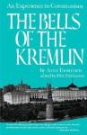 The Bells of the Kremlin: An Experience in Communism - Arvo Tuominen, Piltti Heiskanen, Lily Leino, Harrison E. Salisbury