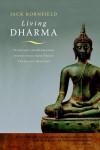 Living Dharma: Teachings and Meditation Instructions from Twelve Theravada Masters - Jack Kornfield, Ram Dass, Chögyam Trungpa