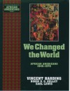 We Changed the World: African Americans 1945-1970 - Vincent Harding