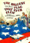 The Biggest (and Best) Flag That Ever Flew - Rebecca C. Jones